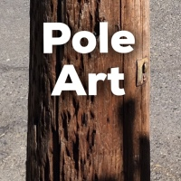 Pole Art 3 part 1: A Further Odyssey and Slight Exploration of the World of the Pole Art Phenomenon
